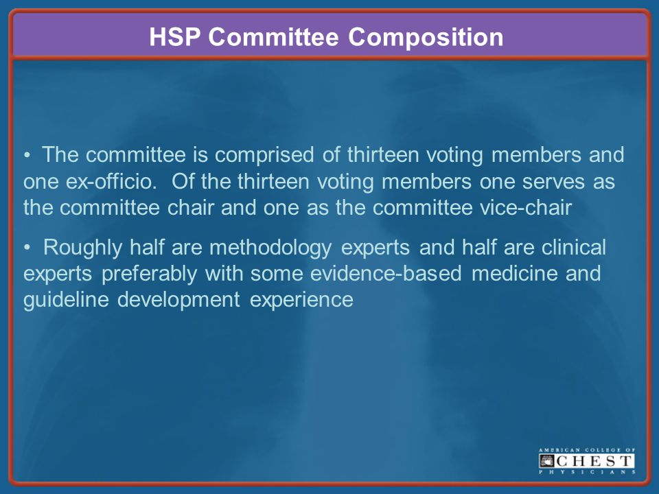 HSP Committee Composition The committee is comprised of thirteen voting members and one ex-officio.