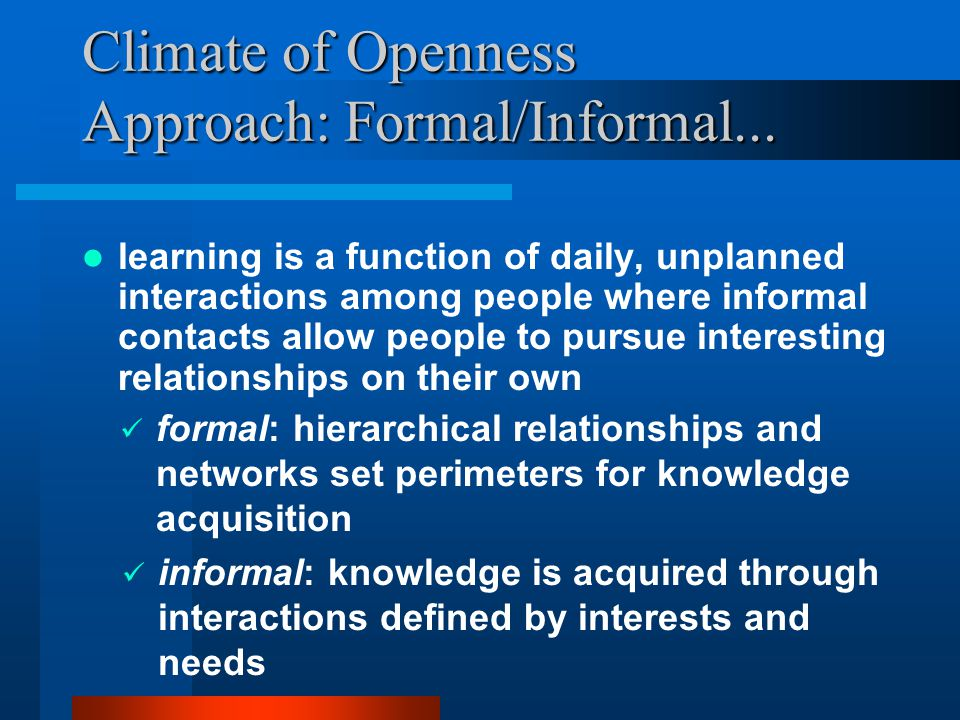 Climate of Openness Approach: Formal/Informal...