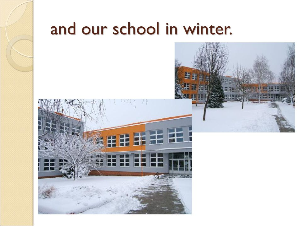 and our school in winter.