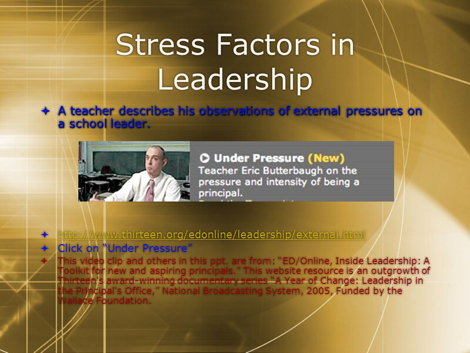 Stress Factors in Leadership  A teacher describes his observations of external pressures on a school leader.