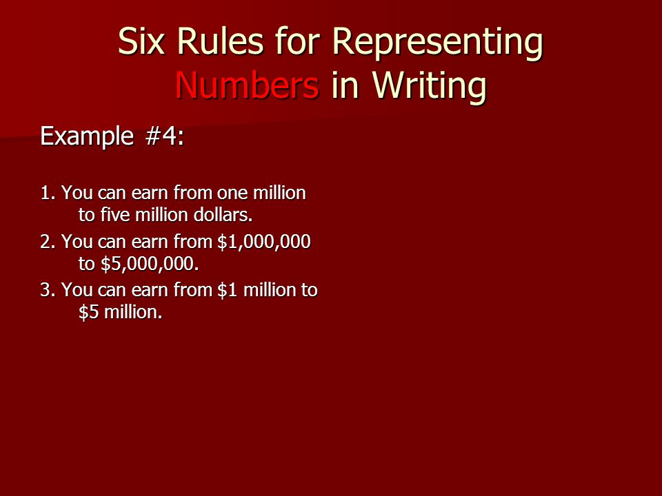 Six Rules for Representing Numbers in Writing Example #4: 1.