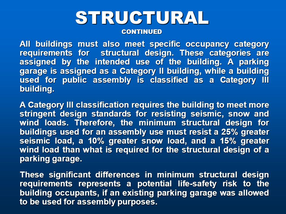 STRUCTURAL CONTINUED All buildings must also meet specific occupancy category requirements for structural design.