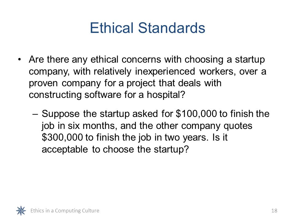 Ethical Standards Are there any ethical concerns with choosing a startup company, with relatively inexperienced workers, over a proven company for a p