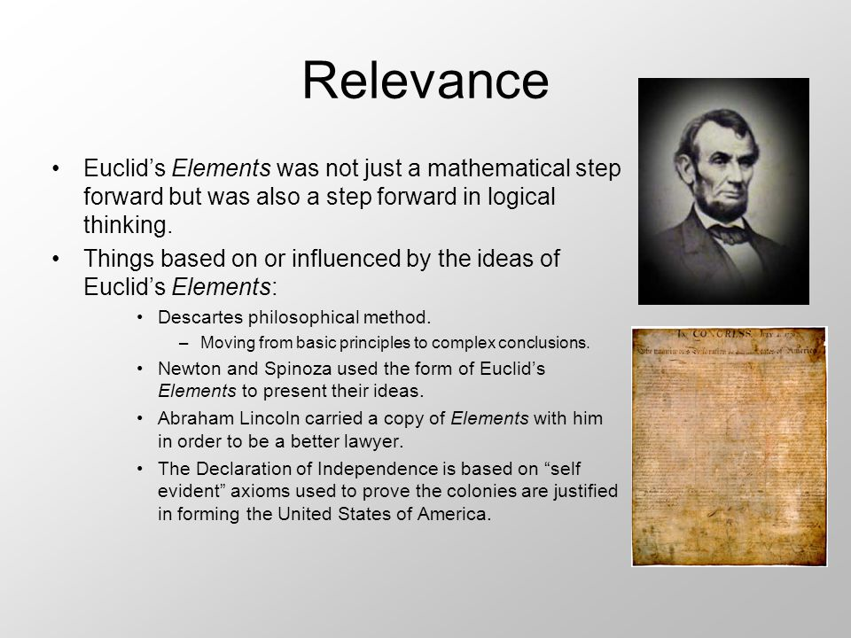 Relevance Euclid's Elements was not just a mathematical step forward but was also a step forward in logical thinking.