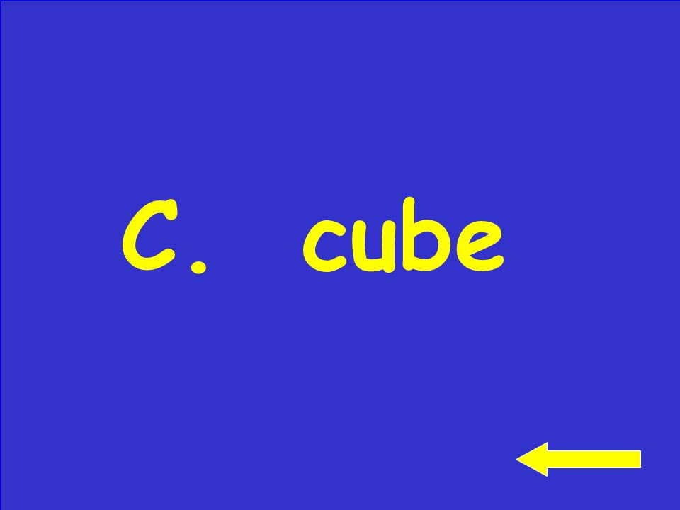 Click to see answer What geometric shape is this sugar MOST like? A. sphere B. pyramid C. cube
