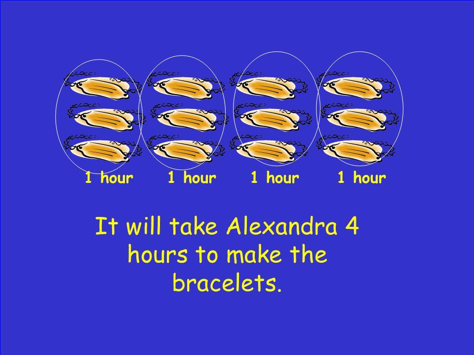 Alexandra wants to make bracelets for her friends.