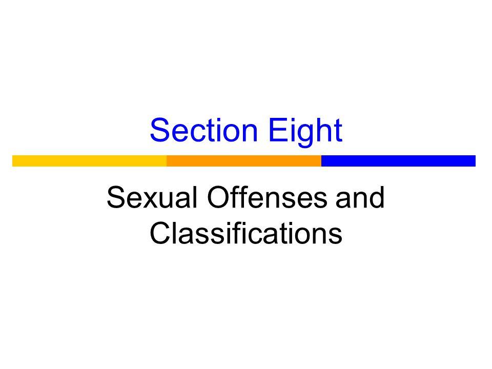 Definitions from Sexual Offenses Code & Other Related Laws Victim -- means the person alleged to have been subjected to criminal sexual conduct and includes the spouse of the defendant Sexual Penetration -- Includes oral-genital contact upon male or female Sexual Contact -- Touching of victim's intimate parts or clothing covering intimate parts with intent