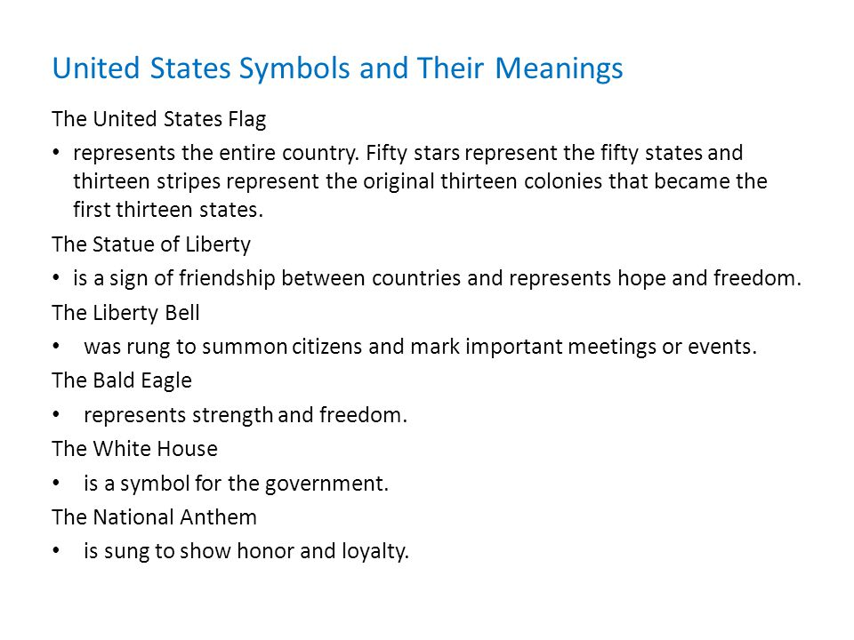The United States Flag represents the entire country.