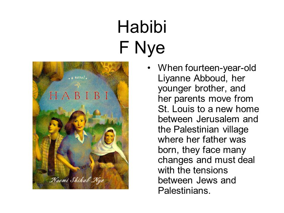 Habibi F Nye When fourteen-year-old Liyanne Abboud, her younger brother, and her parents move from St.
