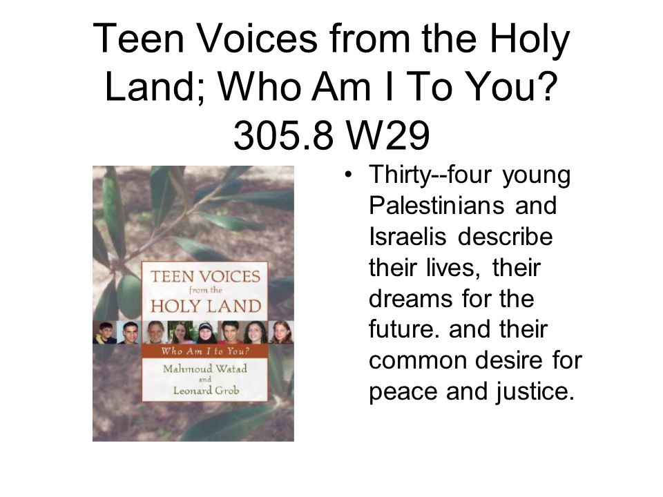Teen Voices from the Holy Land; Who Am I To You.