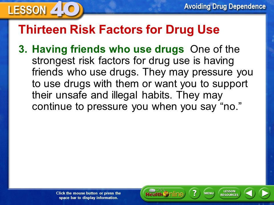 Click the mouse button or press the space bar to display information. Thirteen Risk Factors for Drug Use 2.Being unable to express emotions in healthf