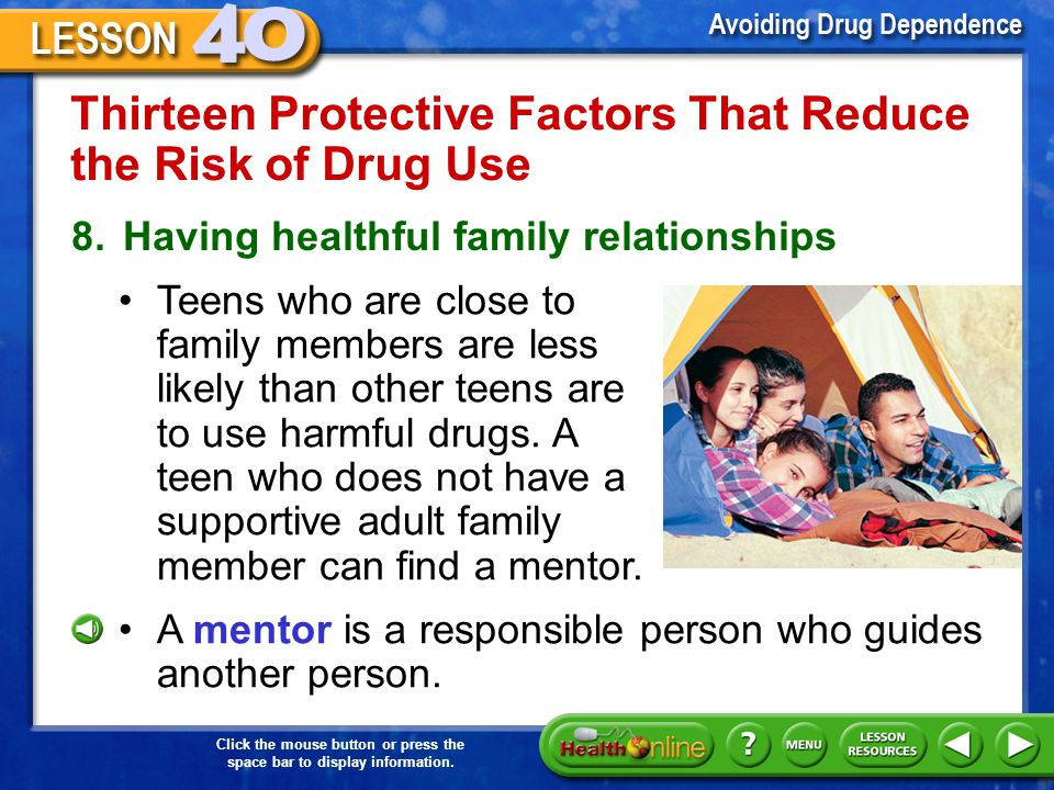 Click the mouse button or press the space bar to display information. Thirteen Protective Factors That Reduce the Risk of Drug Use 6.Having social ski