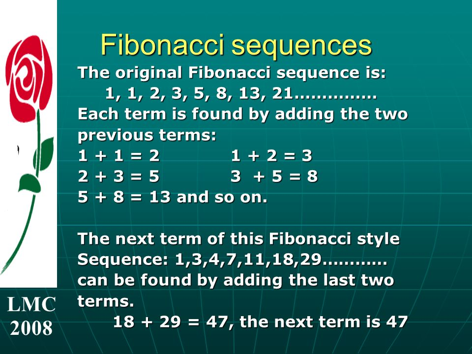 LMC 2008 Audience Quiz What are the missing terms in these Fibonacci sequences: 1.