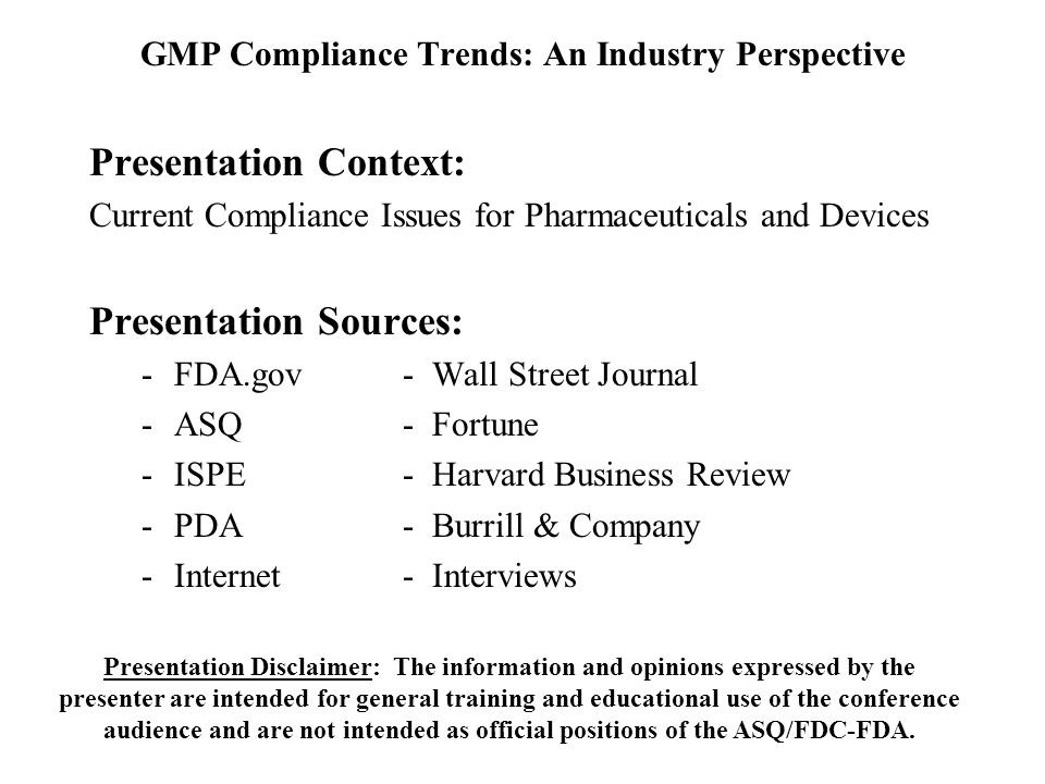 GMP Compliance Trends: An Industry Perspective Trend One: GMP Compliant Manufacturing by Design Trend Two: Partnering With the Regulators Trend Three: Outsourcing Compliance Leadership Trend Four: Risk Management of Compliance Trend Five: Compliance through PAT Trend Six: Multiple Compliance Requirements Trend Seven: Going Global Trend Eight: Going High Tech Trend Nine: Risk Management of GMP Inspections Trend Ten: Over-committing and under-performing Trend Eleven: GMP Compliance to GMP Quality Trend Twelve: Risk Taking before Risk Management Trend Thirteen: Rx GMPs preferred over Dx GMPs