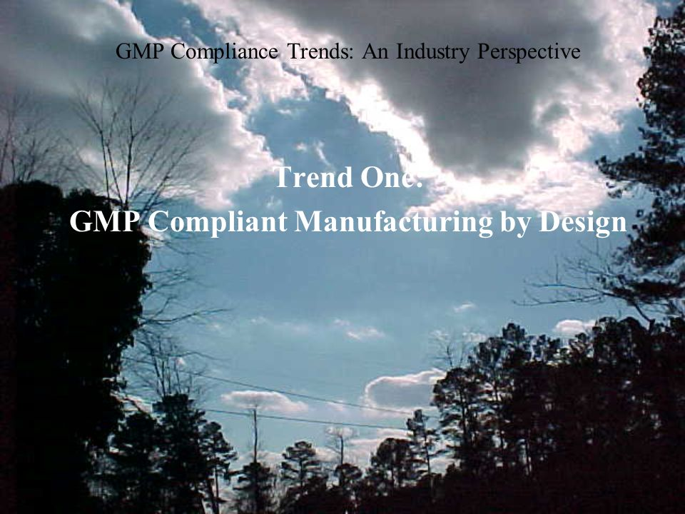 GMP Compliance Trends: An Industry Perspective Trend Nine: Risk Management of GMP Inspections