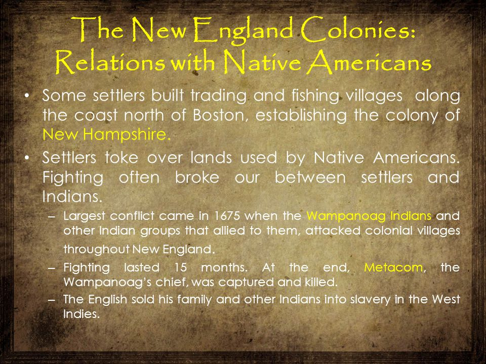 Some settlers built trading and fishing villages along the coast north of Boston, establishing the colony of New Hampshire. Settlers toke over lands u