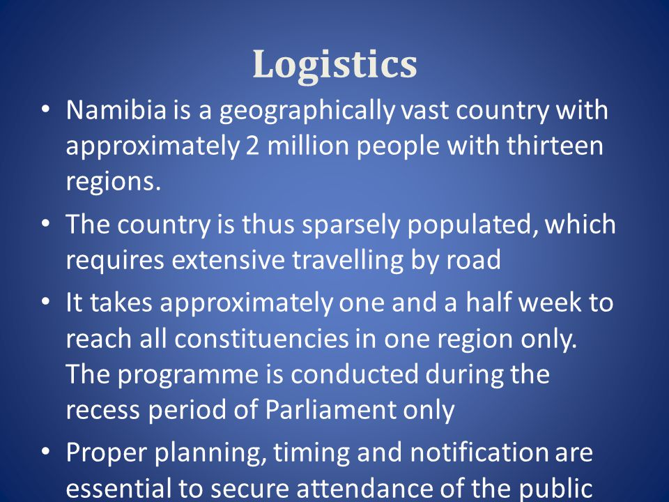 Logistics Namibia is a geographically vast country with approximately 2 million people with thirteen regions. The country is thus sparsely populated,