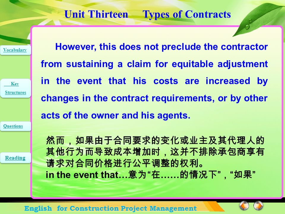 Unit Thirteen Types of Contracts English for Construction Project Management Vocabulary Key Structures Key Structures Questions Reading The general contractor's profit, if any, is realized by the difference between the lump-sum contract and the cost of the construction, including overhead and indirect costs.