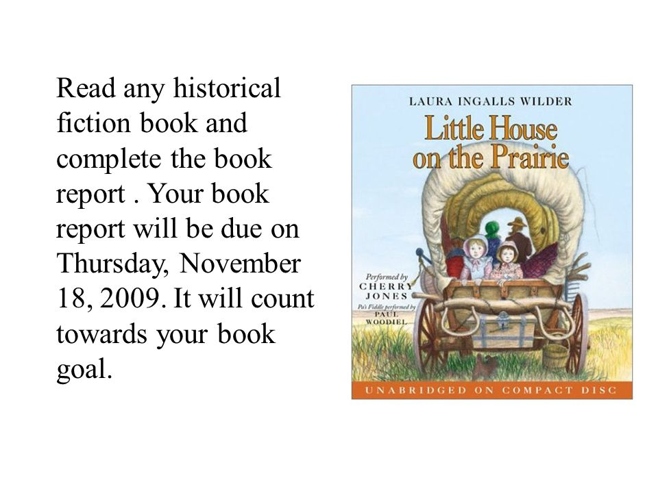 Read any historical fiction book and complete the book report.