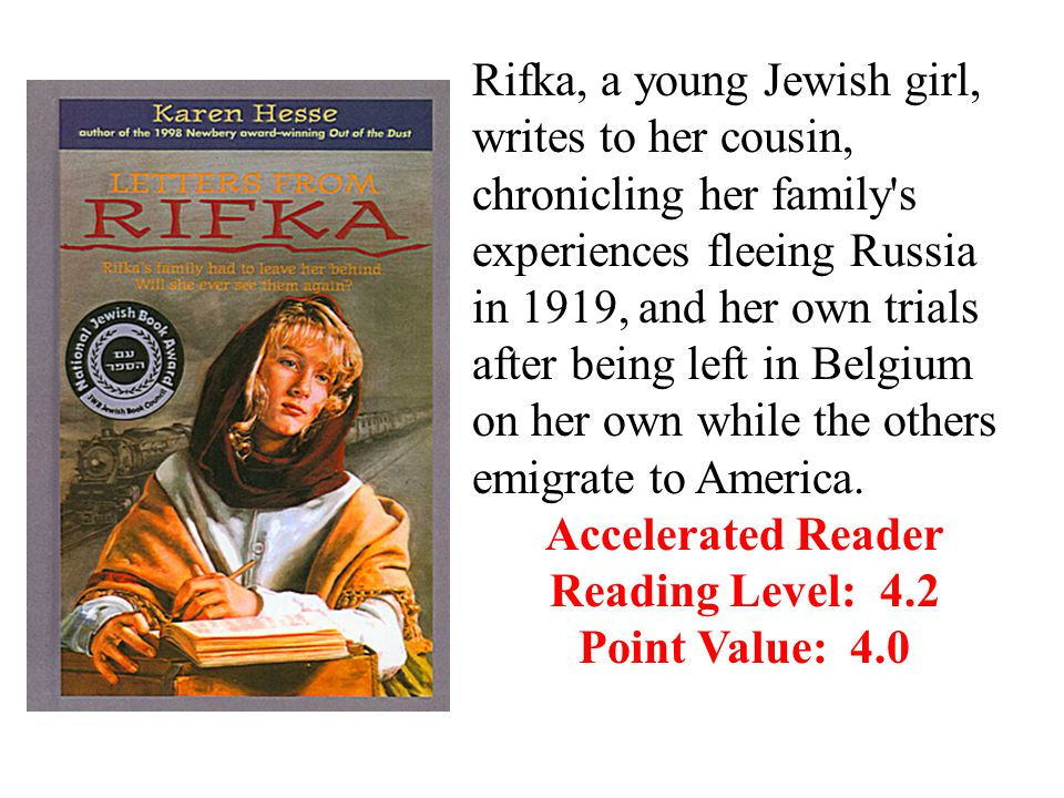 Rifka, a young Jewish girl, writes to her cousin, chronicling her family s experiences fleeing Russia in 1919, and her own trials after being left in Belgium on her own while the others emigrate to America.
