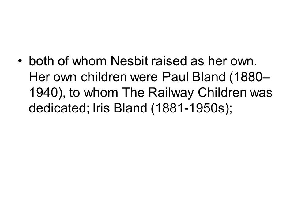 both of whom Nesbit raised as her own.