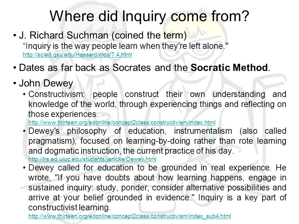 Strengths of Inquiry Emphasis is put on understanding and learning, not on memorization.