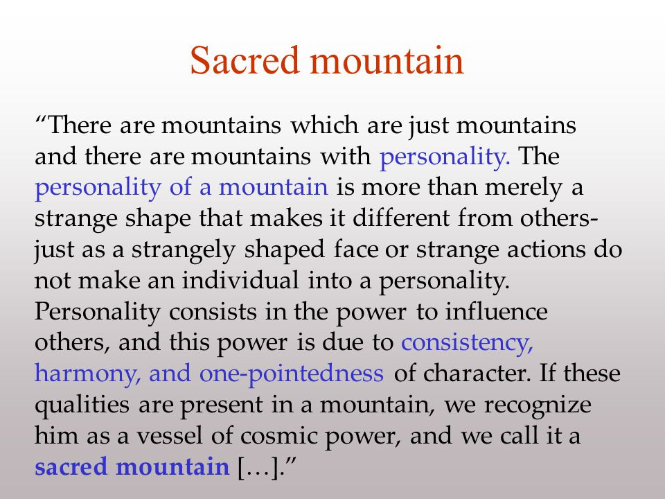 """Sacred mountain """"There are mountains which are just mountains and there are mountains with personality. The personality of a mountain is more than mer"""
