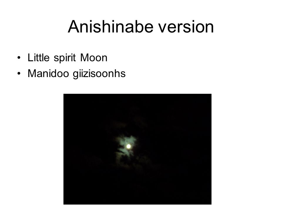 Anishinabe version Little spirit Moon Manidoo giizisoonhs
