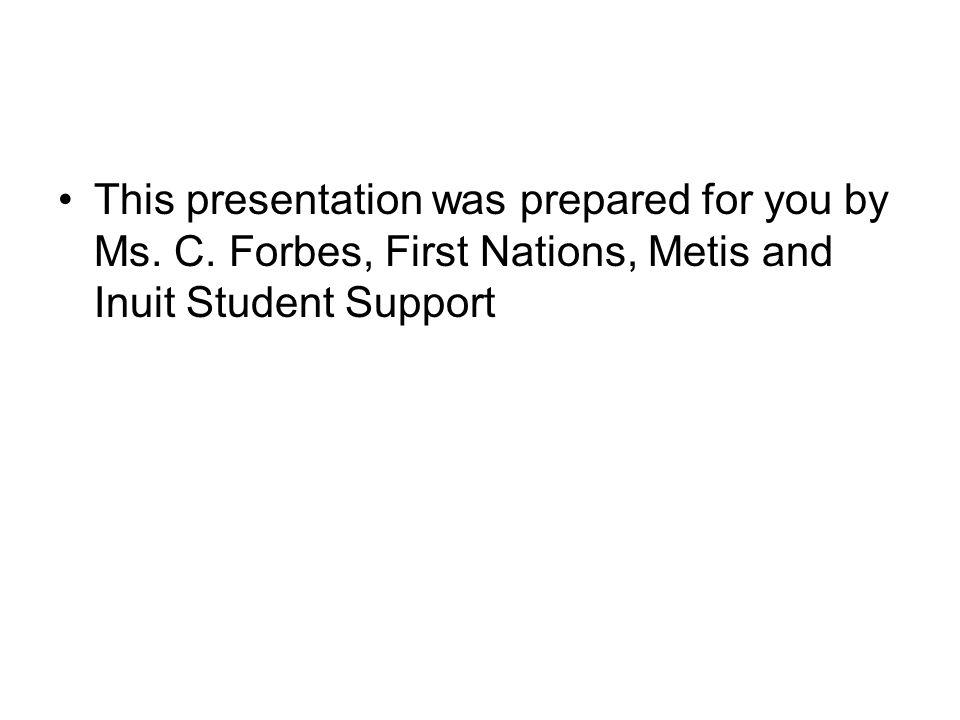 This presentation was prepared for you by Ms. C.