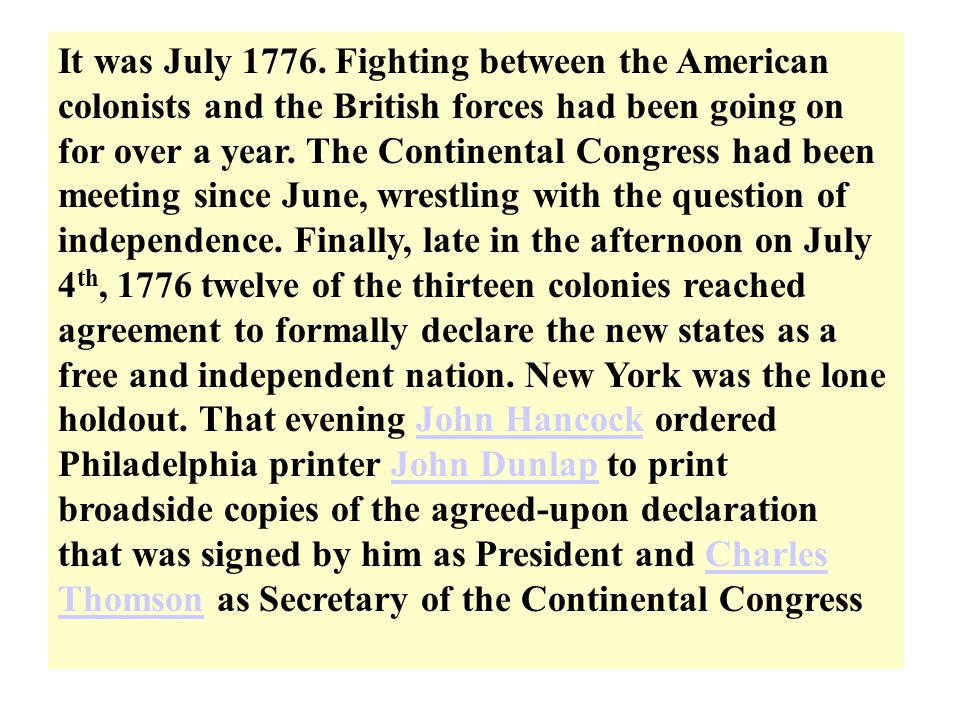 It was July 1776.