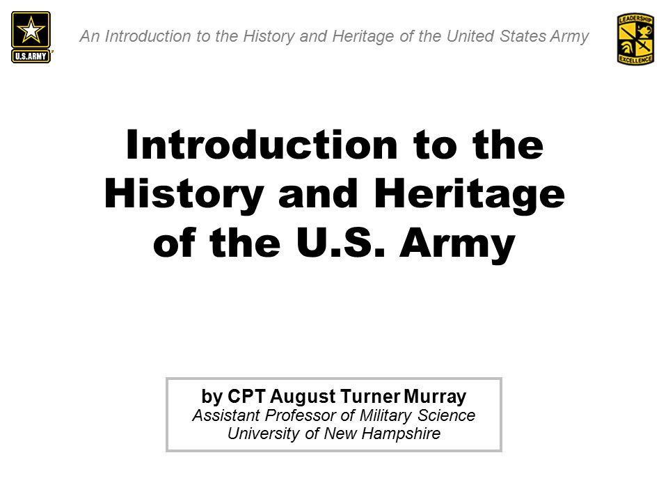 An Introduction to the History and Heritage of the United States Army Introduction to the History and Heritage of the U.S.
