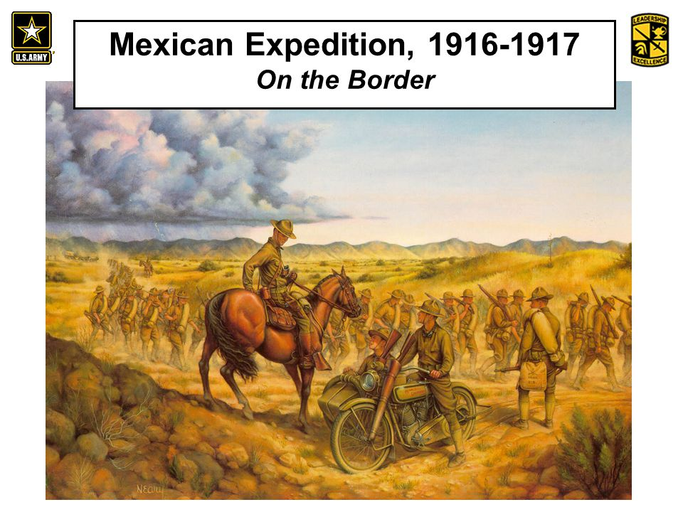 An Introduction to the History and Heritage of the United States Army Mexican Expedition, 1916-1917 On the Border