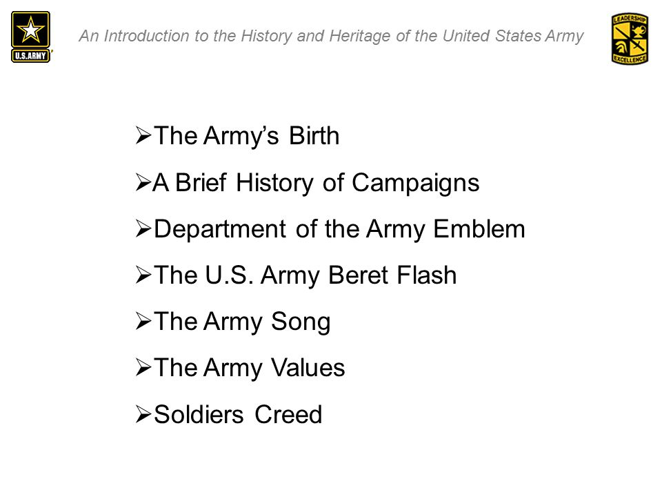 An Introduction to the History and Heritage of the United States Army  The Army's Birth  A Brief History of Campaigns  Department of the Army Emblem  The U.S.
