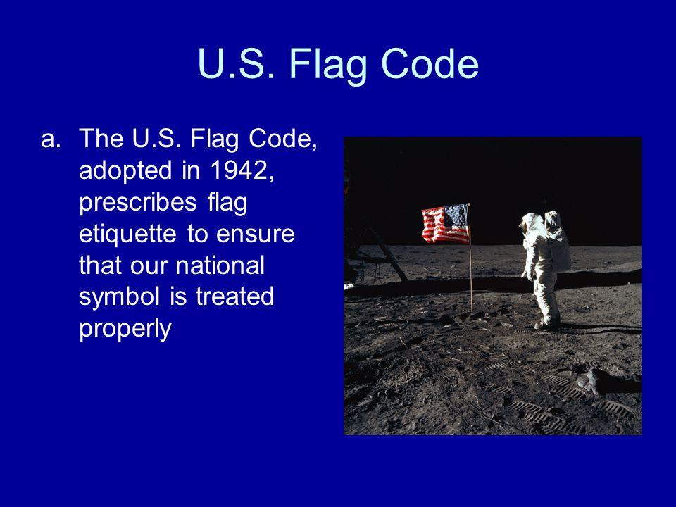 U.S.Flag Code a.The U.S.