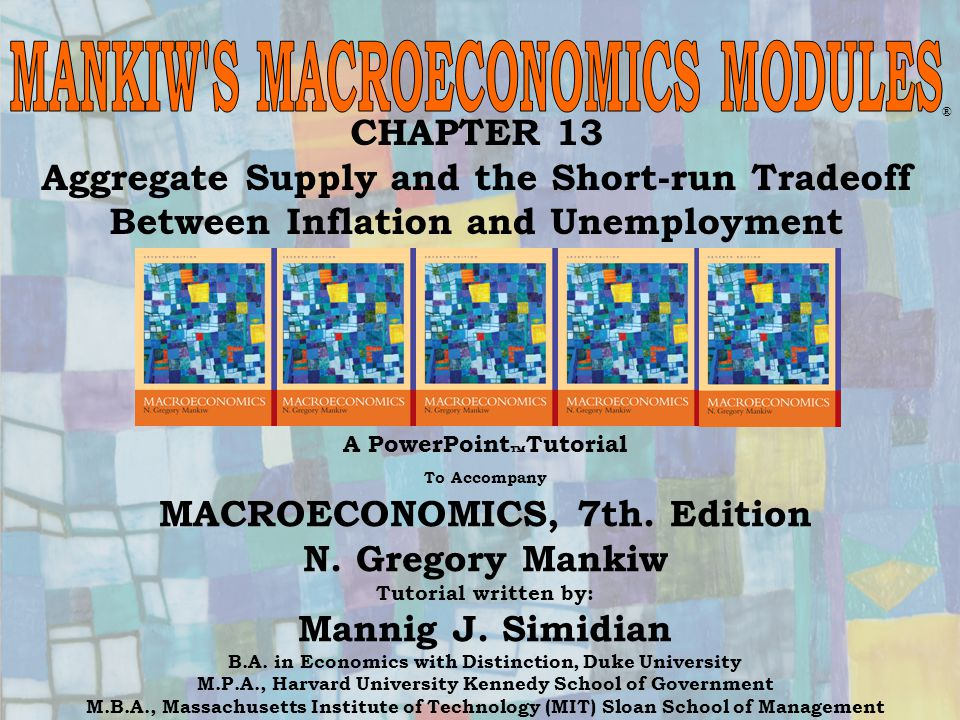 Chapter Thirteen1 CHAPTER 13 Aggregate Supply and the Short-run Tradeoff Between Inflation and Unemployment ® A PowerPoint  Tutorial To Accompany MACROECONOMICS, 7th.