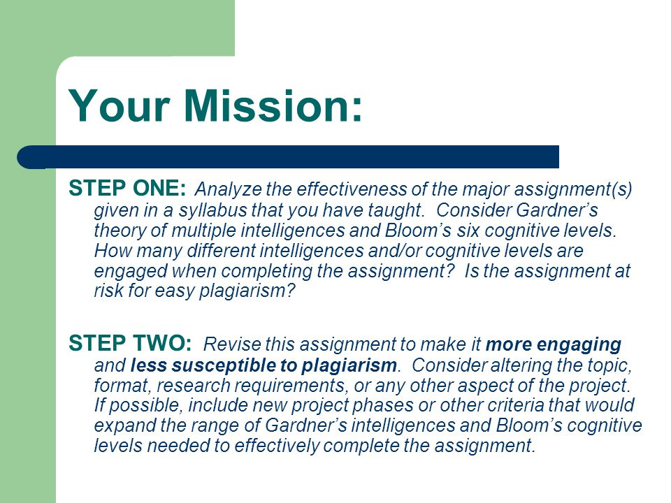 Your Mission: STEP ONE: Analyze the effectiveness of the major assignment(s) given in a syllabus that you have taught.