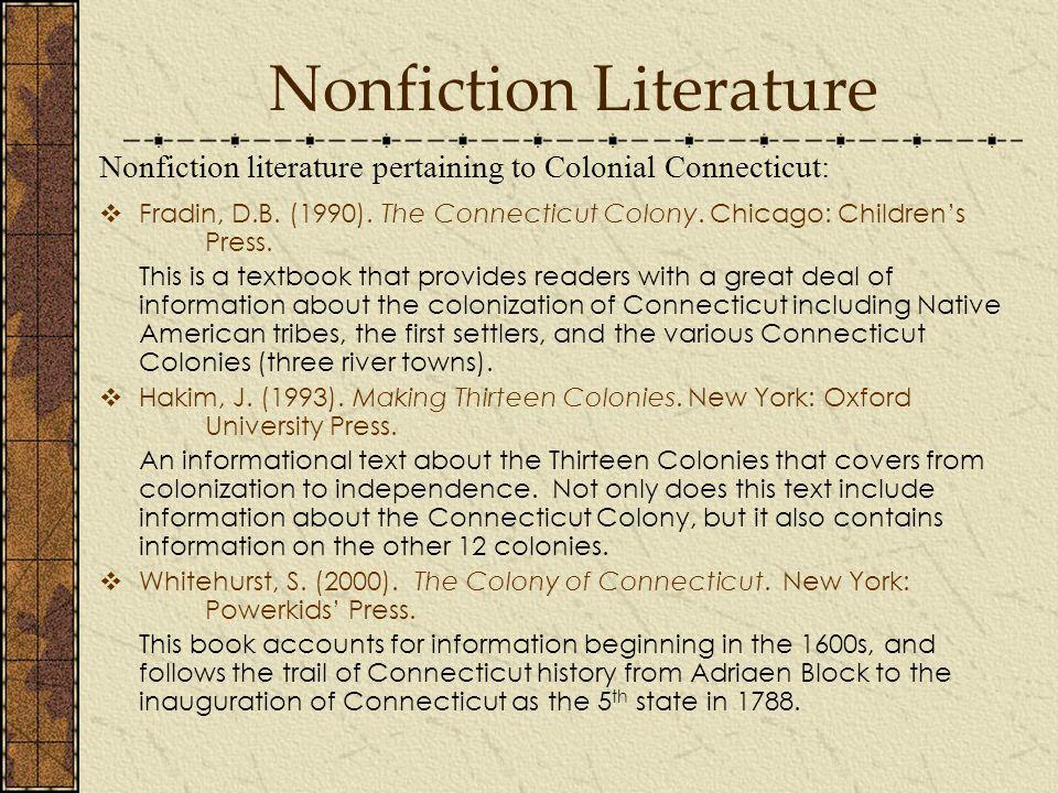 Nonfiction Literature  Fradin, D.B. (1990). The Connecticut Colony.