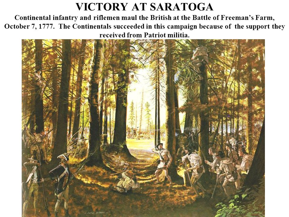 VICTORY AT SARATOGA Continental infantry and riflemen maul the British at the Battle of Freeman's Farm, October 7, 1777.