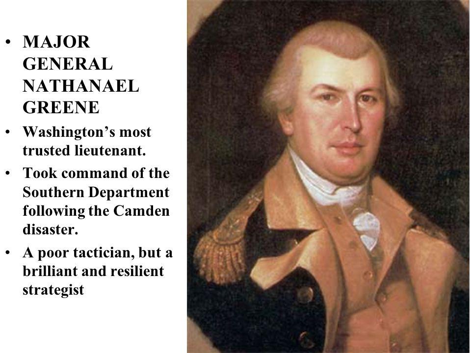 MAJOR GENERAL NATHANAEL GREENE Washington's most trusted lieutenant.