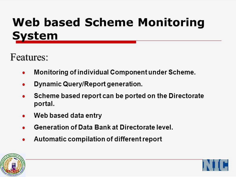Web based Scheme Monitoring System Features:  Monitoring of individual Component under Scheme.