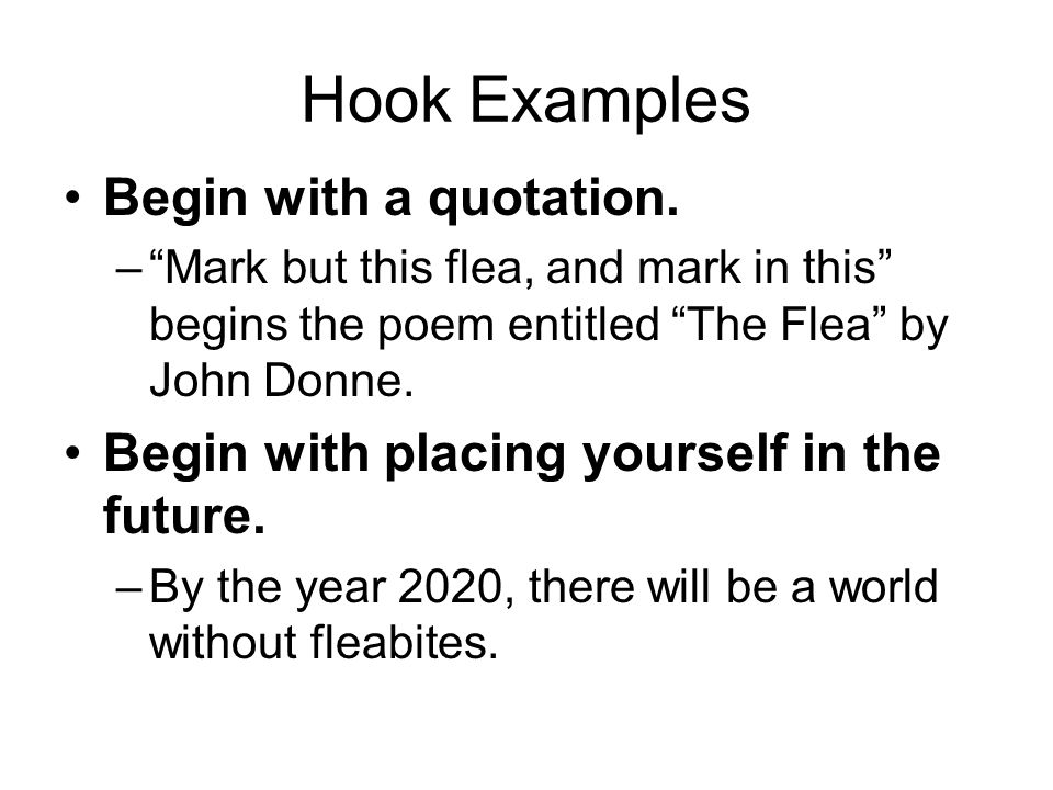 Hook Examples Begin with a quotation.