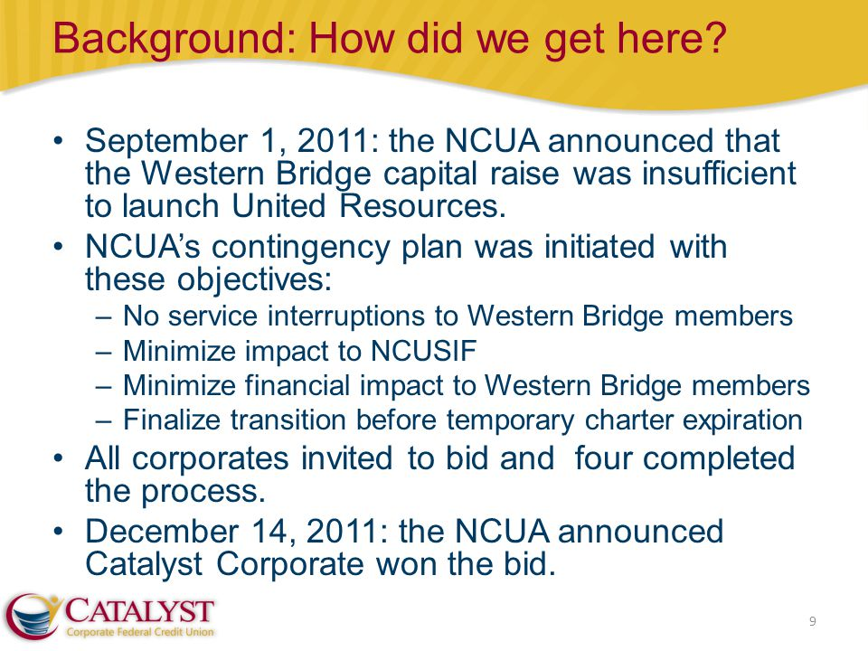 Background: How did we get here? 9 September 1, 2011: the NCUA announced that the Western Bridge capital raise was insufficient to launch United Resou