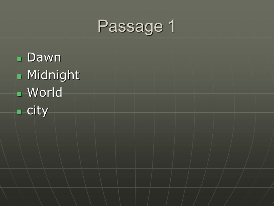 Passage 1 Dawn Dawn Midnight Midnight World World city city
