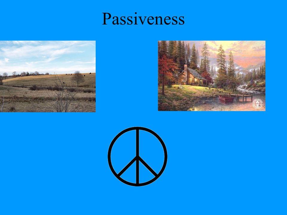 Passiveness