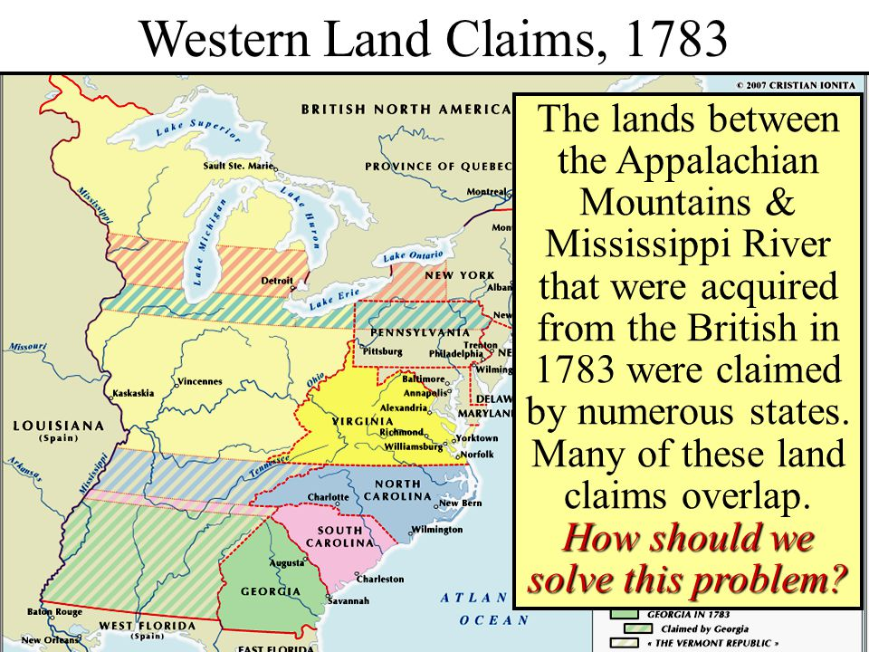Western Lands, 1783 Western Land Claims, 1783 How should we solve this problem? The lands between the Appalachian Mountains & Mississippi River that w