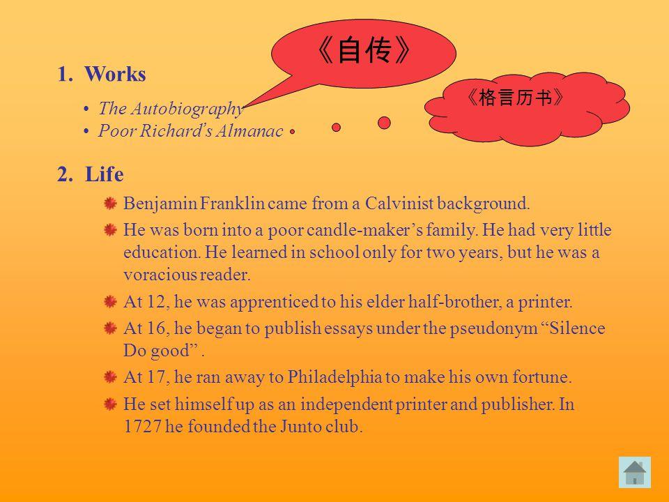 《自传》 《格言历书》 2. Life Benjamin Franklin came from a Calvinist background.