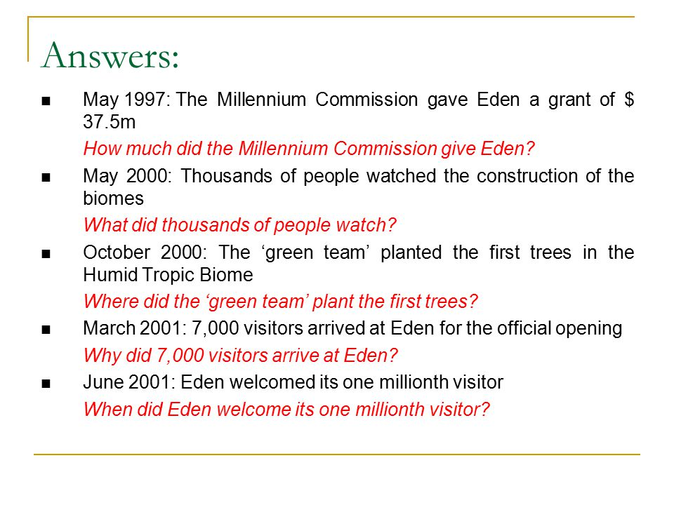 Answers: May 1997: The Millennium Commission gave Eden a grant of $ 37.5m How much did the Millennium Commission give Eden.