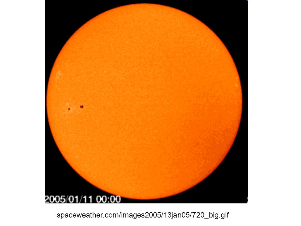 Sunspots spaceweather.com/images2005/13jan05/720_big.gif