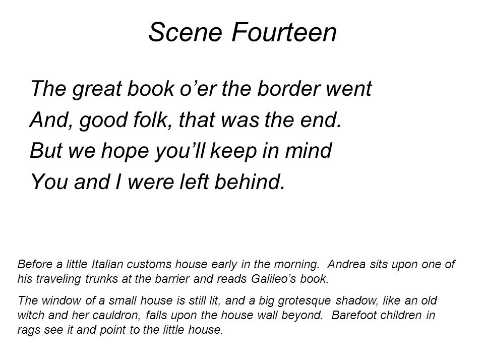 Scene Fourteen The great book o'er the border went And, good folk, that was the end.