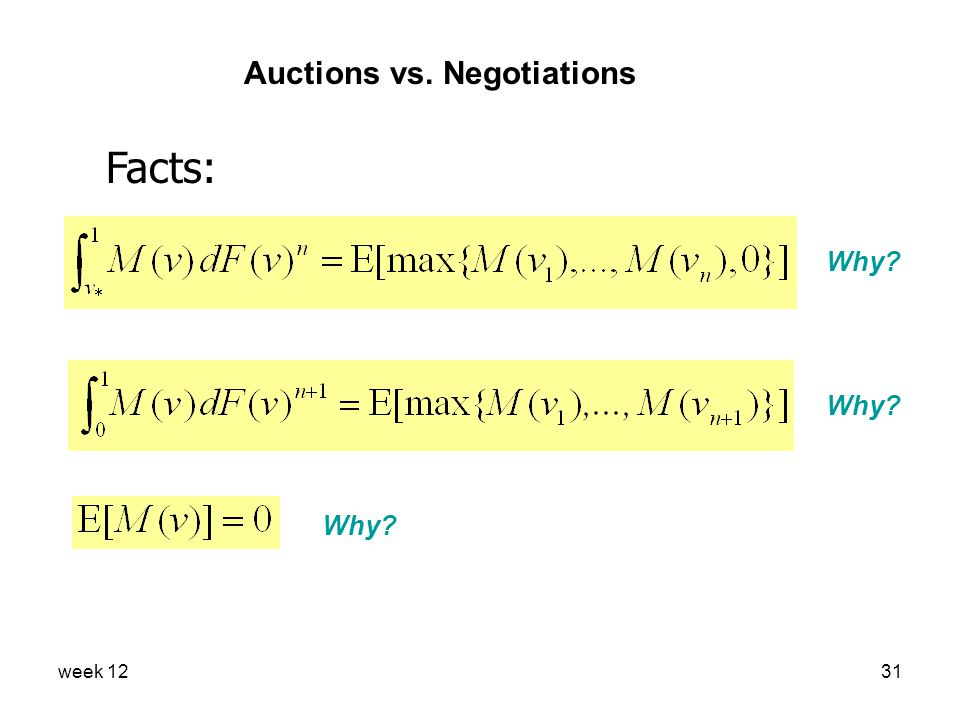week 1231 Auctions vs. Negotiations Facts: Why